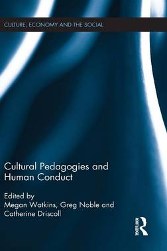 Cultural Pedagogies and Human Conduct - CRESC (Hardback)