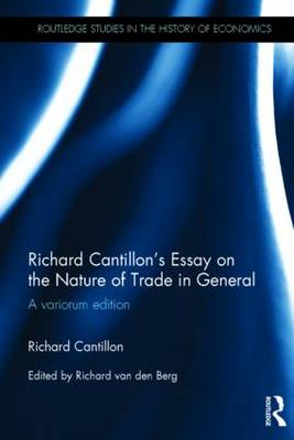 Richard Cantillon's Essay on the Nature of Trade in General: A Variorum Edition - Routledge Studies in the History of Economics (Hardback)