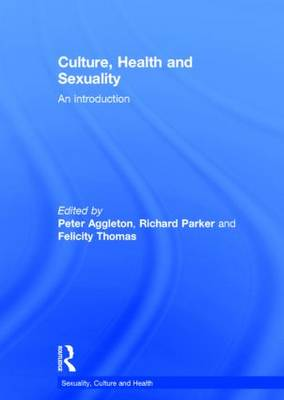Culture, Health and Sexuality: An Introduction - Sexuality, Culture and Health (Hardback)