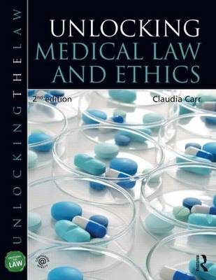 Unlocking Medical Law and Ethics 2e - Unlocking the Law (Paperback)