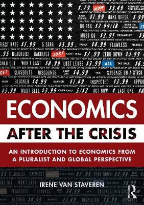 Economics After the Crisis: An Introduction to Economics from a Pluralist and Global Perspective (Paperback)