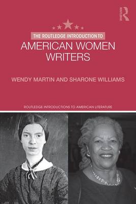 The Routledge Introduction to American Women Writers - Routledge Introductions to American Literature (Hardback)