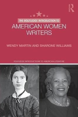 The Routledge Introduction to American Women Writers - Routledge Introductions to American Literature (Paperback)