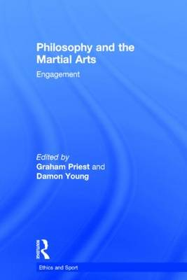 Philosophy and the Martial Arts: Engagement - Ethics and Sport (Hardback)