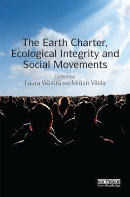 The Earth Charter, Ecological Integrity and Social Movements (Hardback)