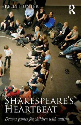 Shakespeare's Heartbeat: Drama games for children with autism (Paperback)
