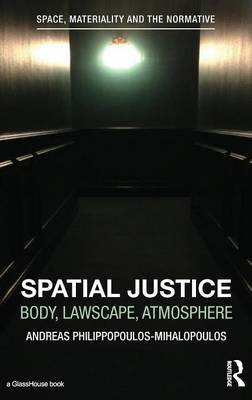 Spatial Justice: Body, Lawscape, Atmosphere (Hardback)