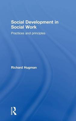 Social Development in Social Work: Practices and Principles (Hardback)