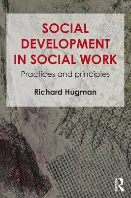 Social Development in Social Work: Practices and Principles (Paperback)