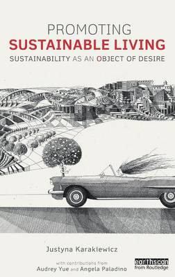 Promoting Sustainable Living: Sustainability as an Object of Desire - Routledge Studies in Sustainability (Hardback)
