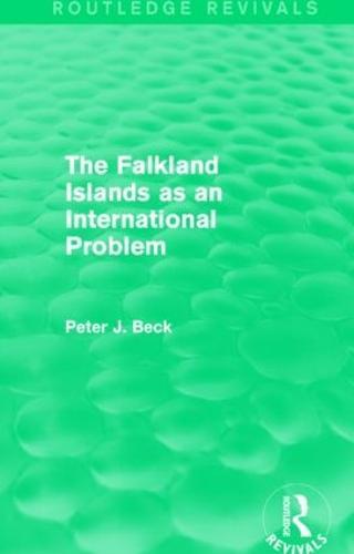 The Falkland Islands as an International Problem (Paperback)