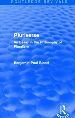 Pluriverse: An Essay in the Philosophy of Pluralism (Paperback)
