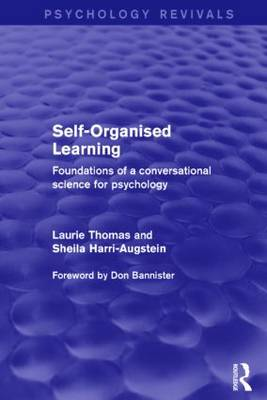 Self-Organised Learning: Foundations of a Conversational Science for Psychology (Paperback)