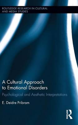 A Cultural Approach to Emotional Disorders: Psychological and Aesthetic Interpretations (Hardback)