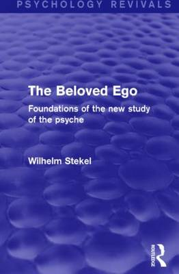 The Beloved Ego: Foundations of the New Study of the Psyche (Paperback)