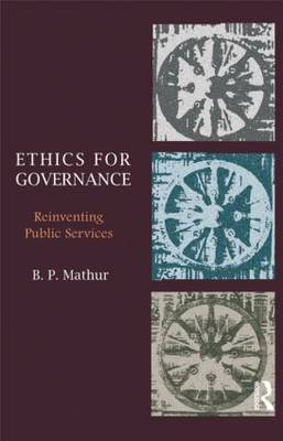 Ethics for Governance: Reinventing Public Services (Paperback)