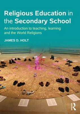 Cover Religious Education in the Secondary School: An introduction to teaching, learning and the World Religions
