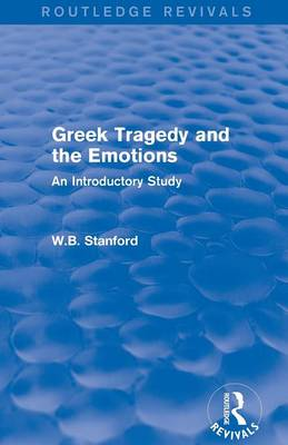Greek Tragedy and the Emotions: An Introductory Study - Routledge Revivals (Paperback)