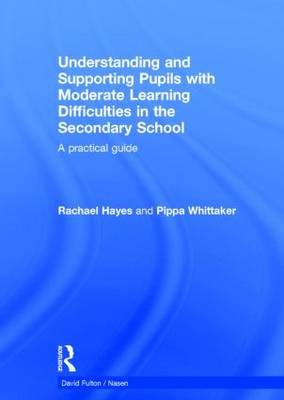 Understanding and Supporting Pupils with Moderate Learning Difficulties in the Secondary School: A practical guide - nasen spotlight (Hardback)