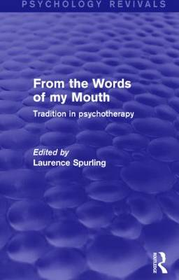 From the Words of my Mouth: Tradition in Psychotherapy (Hardback)