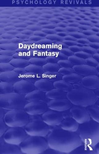 Daydreaming and Fantasy (Psychology Revivals) - Psychology Revivals (Paperback)