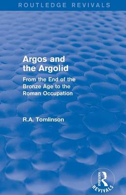 Argos and the Argolid: From the End of the Bronze Age to the Roman Occupation - Routledge Revivals (Paperback)