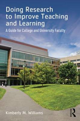 Doing Research to Improve Teaching and Learning: A Guide for College and University Faculty (Paperback)