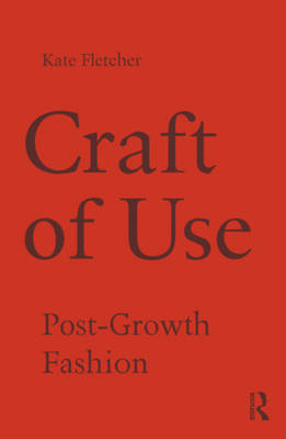 Craft of Use: Post-Growth Fashion (Paperback)