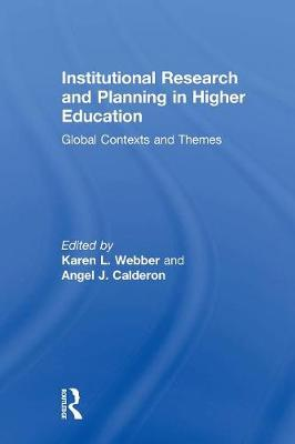 Institutional Research and Planning in Higher Education: Global Contexts and Themes (Paperback)