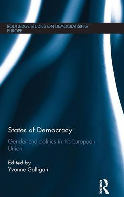 States of Democracy: Gender and Politics in the European Union (Hardback)