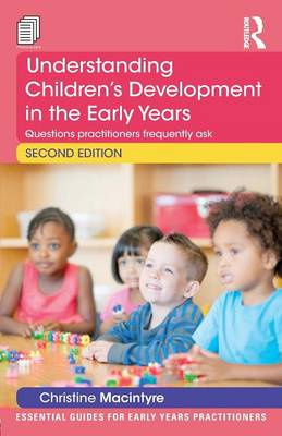 Understanding Children's Development in the Early Years: Questions practitioners frequently ask - Essential Guides for Early Years Practitioners (Paperback)