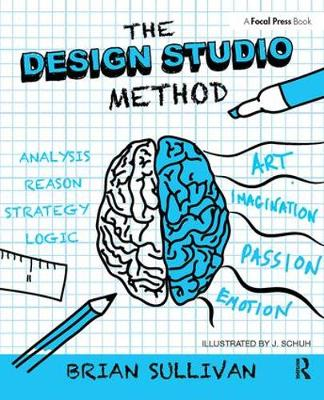 The Design Studio Method: Creative Problem Solving with UX Sketching (Paperback)