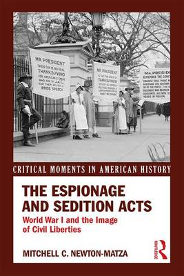 The Espionage and Sedition Acts: World War I and the Image of Civil Liberties - Critical Moments in American History (Paperback)