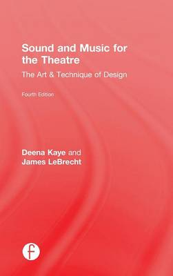 Sound and Music for the Theatre: The Art & Technique of Design (Hardback)
