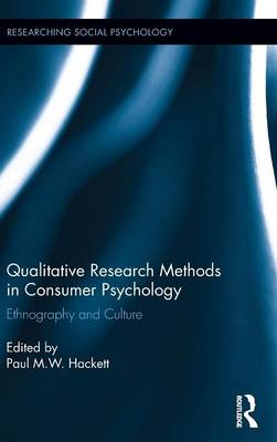 Qualitative Research Methods in Consumer Psychology: Ethnography and Culture (Hardback)