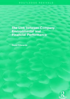 The Link Between Company Environmental and Financial Performance - Routledge Revivals (Hardback)