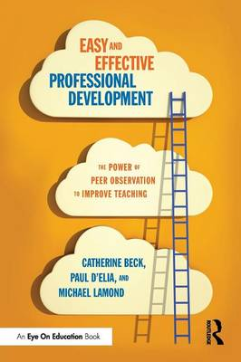 Easy and Effective Professional Development: The Power of Peer Observation to Improve Teaching (Paperback)