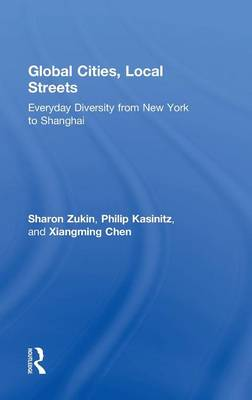 Global Cities, Local Streets: Everyday Diversity from New York to Shanghai (Hardback)