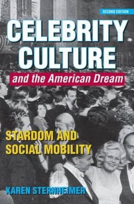 Cover Celebrity Culture and the American Dream: Stardom and Social Mobility