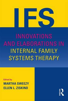 Innovations and Elaborations in Internal Family Systems Therapy (Paperback)