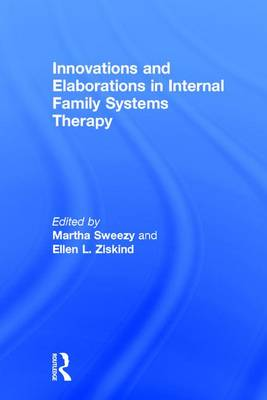 Innovations and Elaborations in Internal Family Systems Therapy (Hardback)