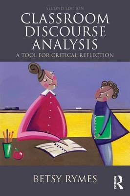 Classroom Discourse Analysis: A Tool For Critical Reflection, Second Edition (Paperback)