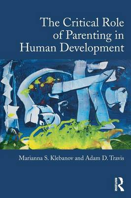 The Critical Role of Parenting in Human Development (Paperback)