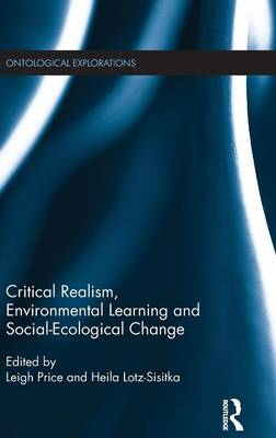 Critical Realism, Environmental Learning and Social-Ecological Change (Hardback)