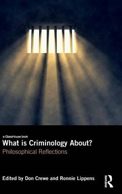 What is Criminology About?: Philosophical Reflections (Hardback)