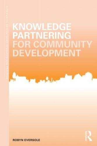 Knowledge Partnering for Community Development - Community Development Research and Practice Series (Paperback)