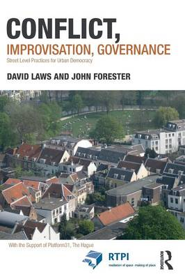 Conflict, Improvisation, Governance: Street Level Practices for Urban Democracy - RTPI Library Series (Paperback)