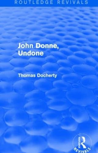 John Donne, Undone - Routledge Revivals (Paperback)