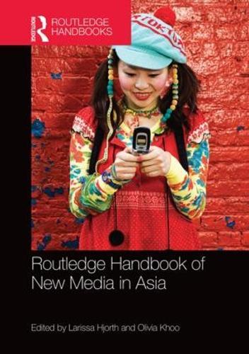 Routledge Handbook of New Media in Asia (Hardback)