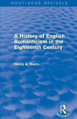 A History of English Romanticism in the Eighteenth Century - Routledge Revivals (Paperback)